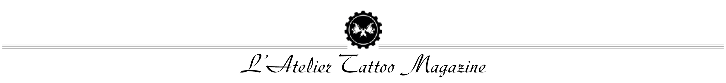 L'Atelier Tattoo Magazine
